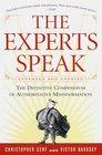 The Experts Speak  The Definitive Compendium of Authoritative Misinformation