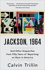 Jackson 1964 And Other Dispatches from Fifty Years of Reporting on Race in America