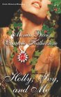 Holly Ivy and Me Beneath the Mistletoe / A Bluestocking Christmas / A Kind of Magic