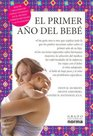 El Primer Ano Del Bebe/what to Expect the First Year