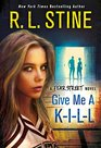 Give Me a K-I-L-L A Fear Street Novel