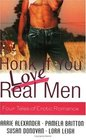 Honk If You Love Real Men Naughty Girl / Wanted One Hot-Blooded Man / Have Mercy / Reno's Chance