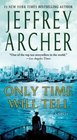 Only Time Will Tell (Clifton Chronicles, Bk 1)