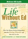 Life Without Ed How One Woman Declared Independence from Her Eating Disorder and How You Can Too