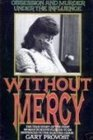 Without Mercy Obsession and Murder Under the Influence