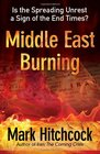 Middle East Burning Is the Spreading Unrest a Sign of the End Times