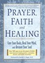 Prayer Faith and Healing  Cure Your Body Heal Your Mind and Restore Your Soul