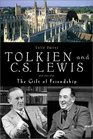 Tolkien and CS Lewis The Gift of Friendship