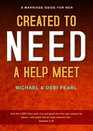 Created to Need a Help Meet A Marriage Guide For Men