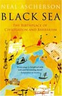 The Black Sea The Birthplace of Civilisation and Barbarism