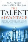 The Talent Advantage How to Attract and Retain the Best and the Brightest