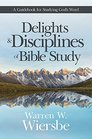 Delights and Disciplines of Bible Study A Guidebook for Studying God's Word