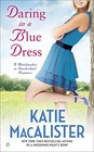 Daring In a Blue Dress A Matchmaker In Wonderland Romance