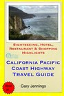 California Pacific Coast Highway Travel Guide: Sightseeing, Hotel, Restaurant & Shopping Highlights