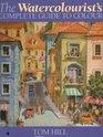 The Watercolourist's Complete Guide to Colour