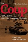 The Coup 1953 the CIA and the Roots of Modern USIranian Relations