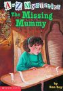 The Missing Mummy (A to Z Mysteries, Bk 13)