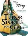 Tudor Stories for Girls