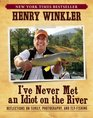 I've Never Met an Idiot on the River Reflections on Family Photography and Fly-Fishing