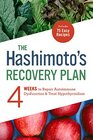 The Hashimoto's Recovery Plan A Practical 4-Week Plan to Heal Hypothyroidism with Lifestyle and Dietary Changes
