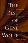 The Best of Gene Wolfe A Definitive Retrospective of His Finest Short Fiction
