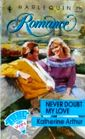 Never Doubt My Love (Harlequin Romance, No 3146)