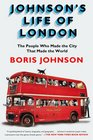 Johnson's Life of London The People Who Made the City that Made the World
