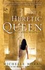 The Heretic Queen (Nefertiti, Bk 2)