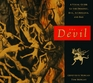 The Devil A Visual Guide to the Demonic Evil Scurrilous and Bad