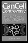 The Cancell Controversy: Why Is a Possible Cure for Cancer Being Suppressed?