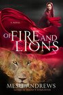 Of Fire and Lions A Novel