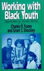 Working With Black Youth Opportunities for Christian Ministry