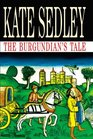 The Burgundian's Tale (Champman Mysteries)