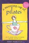 A Morning Cup of Pilates: One 15-minute Routine to Invigorate the Body, Mind & Spirit