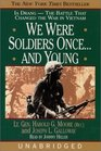 We Were Soldiers Once and Young Ia Drang  The Battle That Changed the War in Vietnam