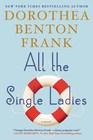 All the Single Ladies (aka Carolina Girls) (Lowcountry Tales, Bk 10)