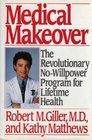 Medical Makeover: The Revolutionary No-Willpower Program for Lifetime Health