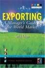 Exporting A Manager's Guide to the World Market