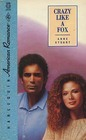 Crazy Like a Fox (Harlequin American Romance, No 326)