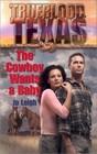 The Cowboy wants a Baby (Trueblood, Texas)