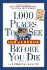 1000 Places to See in the United States and Canada Before You Die updated ed