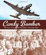 """Candy Bomber: The Story of the Berlin Airlift's """"Chocolate Pilot"""" (Junior Library Guild Selection (Charlesbridge Hardcover))"""
