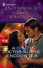 A Doctor-Nurse Encounter (Harlequin Intrigue, No 1079)