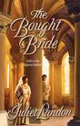 The Bought Bride (Harlequin Historical, No 766)