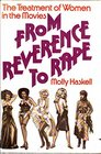 From Reverence to Rape Treatment of Women in the Movies