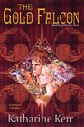 The Gold Falcon  The Silver Wyrm Book One
