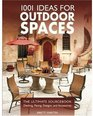 1001 Ideas for Outdoor Spaces The Ultimate Sourcebook  Decking Paving Designs  Accessories