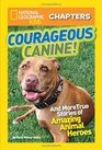 National Geographic Kids Chapters Courageous Canine And More True Stories of Amazing Animal Heroes