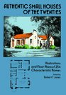 Authentic Small Houses of the Twenties : Illustrations and Floor Plans of 254 Characteristic Homes (Dover Books on Architecture)