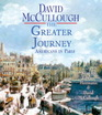 The Greater Journey Americans in Paris 1830-1900